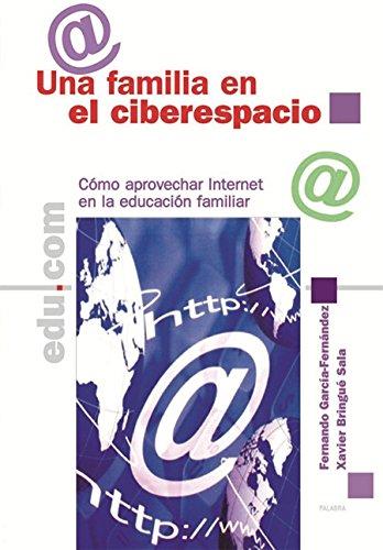 9788482396422: Una familia en el ciberespacio: Como aprovechar Internet en la educación familiar (Edu.com)