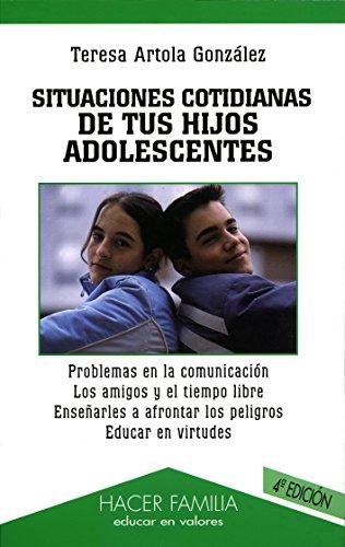 Situaciones cotidianas de tus hijos adolescentes - Artola González, Teresa