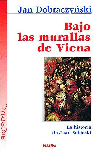 9788482396729: Bajo las murallas de Viena: La historia de Juan Sobieski (Arcaduz) (Spanish Edition)