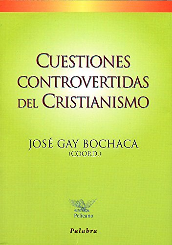 9788482396736: Cuestiones Controvertidas del Cristianismo (Spanish Edition)