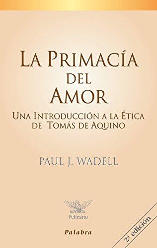 9788482396866: La primacía del amor (Pelícano)