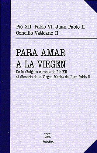 9788482397030: Para amar a la Virgen : De la