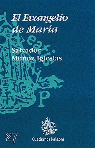 El evangelio de María: Muñoz Iglesias, Salvador