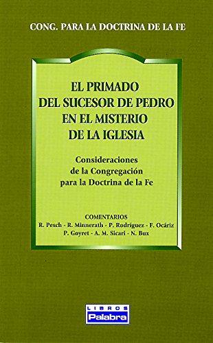 EL PRIMADO DEL SUCESOR DE PEDRO EN EL MISTERIO DE LA IGLESIA - CONGREGACION PARA LA DOCTRINA