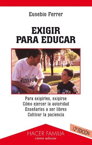 9788482397573: Exigir para educar