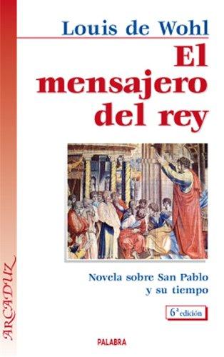 9788482397603: El Mensajero del Rey: Novela Sobre San Pablo y su Tiempo (Spanish Edition)