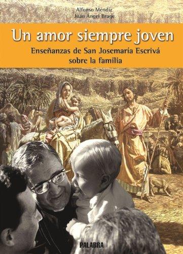 9788482397658: Un amor siempre joven: Enseñanzas de San Josemaría sobre la familia (Estudios Palabra)
