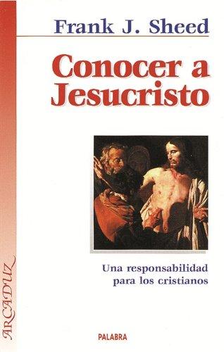 9788482397672: Conocer a Jesucristo: Una responsabilidad para los cristianos (Arcaduz)