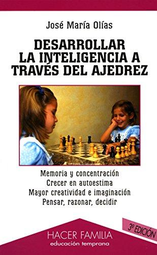 DESARROLLAR LA INTELIGENCIA A TRAVES DEL AJEDREZ: José María Olías