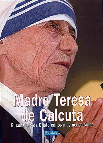 Madre Teresa de Calcuta: Ediciones Palabra