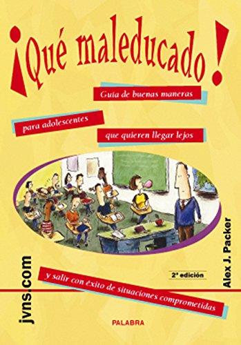 9788482397740: Que Maleducado! Guia de Buenas Maneras Adolescentes (Spanish Edition)