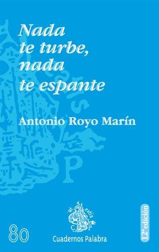 Nada te turbe, nada te espante - Antonio Royo Marín