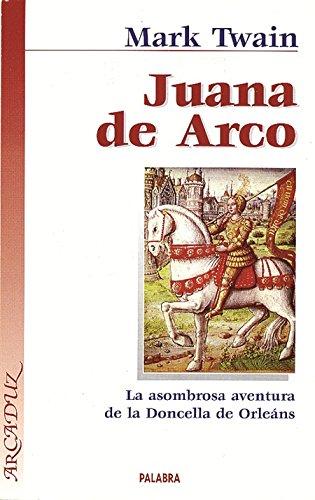9788482398242: Juana de Arco: La asombrosa aventura de la doncella de Orleáns (Arcaduz)