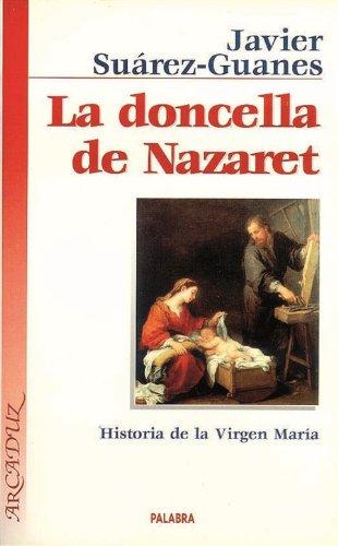 9788482398259: La Doncella de Nazaret: Historia de la Virgen Maria (9ª Ed.)