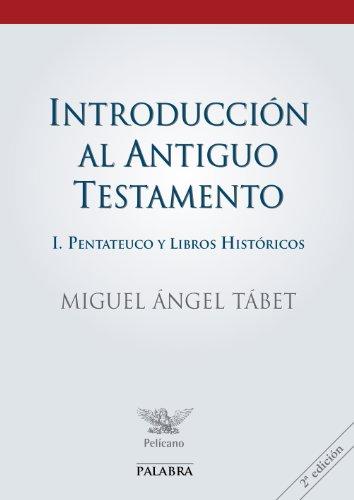 9788482398464: Introducción al Antiguo Testamento I: Pentateuco y libros históricos (Pelícano)
