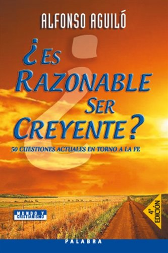 9788482398501: ¿Es razonable ser creyente?