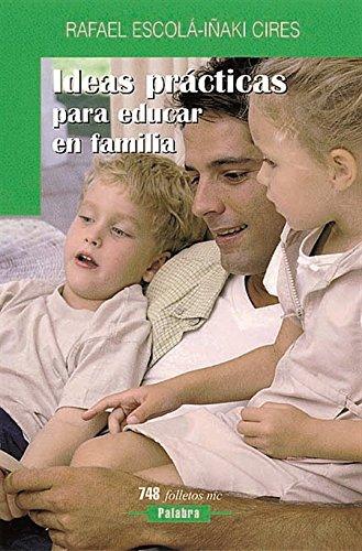 9788482398549: Ideas prácticas para educar en familia (Folletos MC)