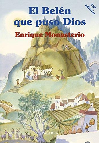 El Belén que puso Dios - Monasterio, Enrique