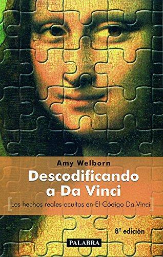 9788482398723: Descodificando A Da Vinci. Los Hechos Reales Ocultos En