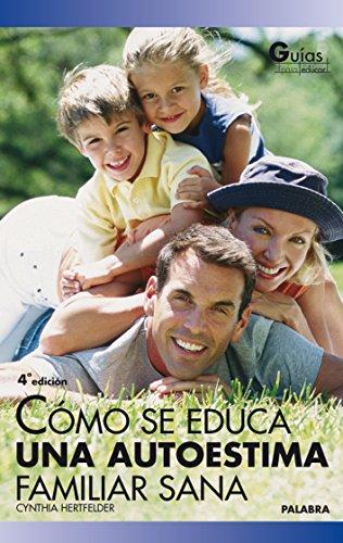 9788482399195: Cómo se educa una autoestima familiar sana (Guías para educar)