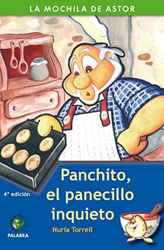 9788482399331: Panchito, el panecillo inquieto (La mochila de Astor. Serie verde)