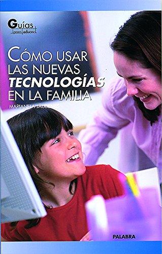 9788482399935: Cómo usar las nuevas tecnologías en la familia (Guías para educar)