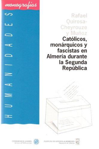 9788482401195: Católicos, monárquicos y fascistas en Almería durante la Segunda República (Humanidades)