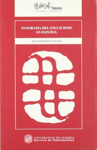 9788482401942: Panorama del Anglicismo En Espanol: Presencia y USO En Los Medios