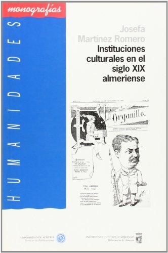 9788482403335: Instituciones culturales en el siglo XIX almeriense (Humanidades)