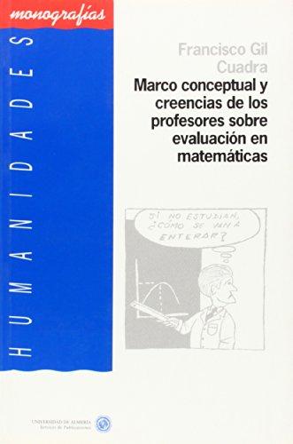9788482403762: MARCO CONCEPTUAL Y CREENCIAS DE LOS PROFESORES SOBRE EVALUAC