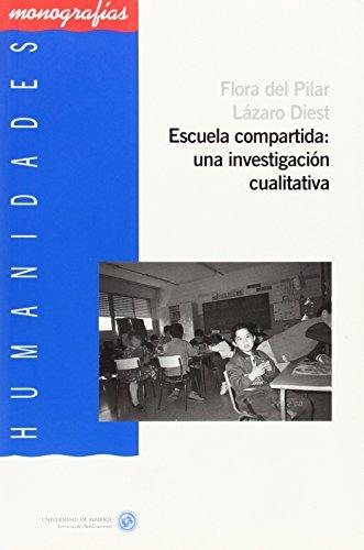 9788482406145: Escuela compartida: una investigación cualitativa (Humanidades)