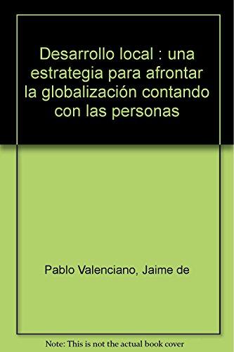 9788482406404: Desarrollo local : una estrategia para afrontar la globalización contando con las personas