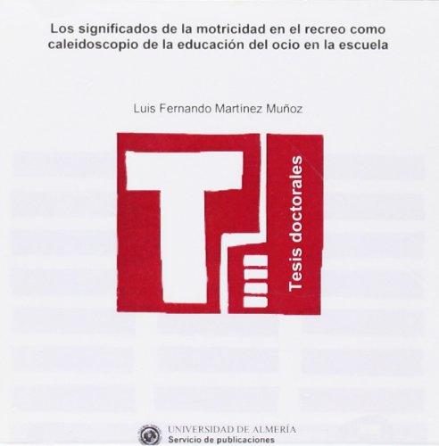 9788482406534: SIGNIFICADOS DE LA MOTRICIDAD EN EL, LOS
