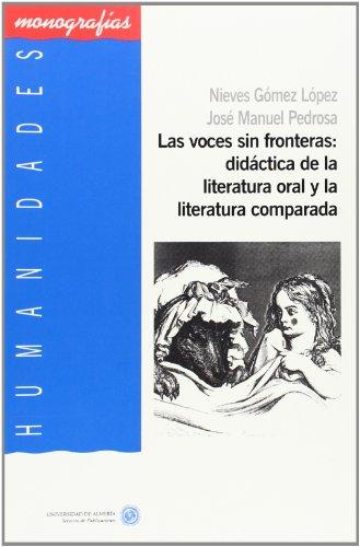 9788482406824: Las voces sin fronteras : didácticas de la literatura oral y la literatura comparada