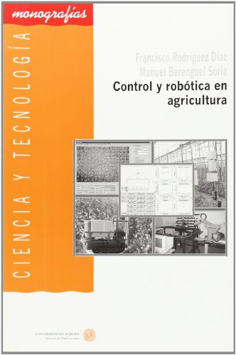 9788482407395: Control y robótica en agricultura (Ciencia y Tecnología)