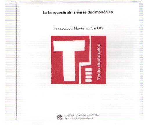 9788482407593: La burguesía almeriense decimonónica (Tesis Doctorales (Edición Electrónica))