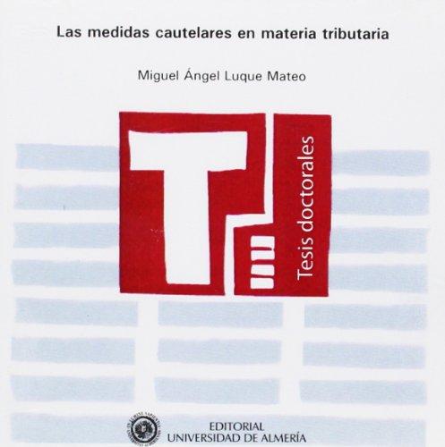 9788482407944: Las medidas cautelares en materia tributaria (Tesis Doctorales (Edición Electrónica))