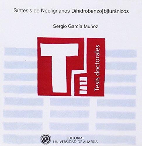 9788482408217: Síntesis de Neolignanos Dihidrobenzo [b] furánicos (Tesis Doctorales (Edición Electrónica))