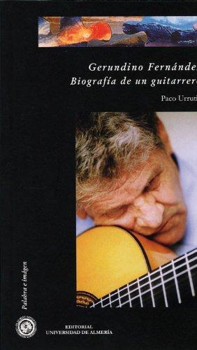 9788482408231: Gerundino Fernandez: Biografia de Un Guitarrero (Spanish Edition)