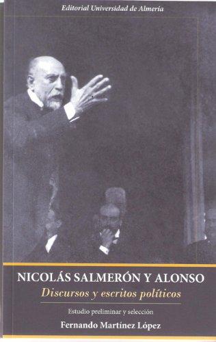 9788482409030: NICOLAS SALMERON Y ALONSO. DISCURSOS Y ESCRITOS POLITICOS
