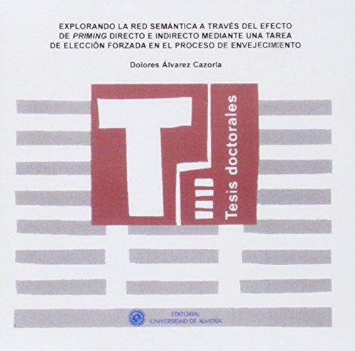 9788482409436: EXPLORANDO LA RED SEMANTICA A TRAVES DEL EFECTO DE PRIMING D