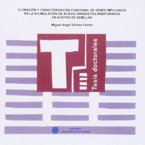 9788482409511: Clonación y caracterización funcional de genes implicados en la acumulación de ácidos grasos poliinsaturados en aceites de sem (Tesis Doctorales (Edición Electrónica))
