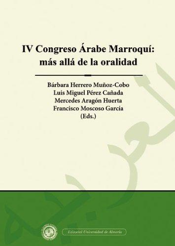9788482409863: IV Congreso Árabe marroquí: más allá de la oralidad: Homenaje al profesor Abderrahim Youssi (Fuera de colección)