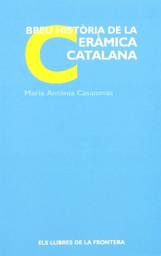 Breu historia de la ceràmica catalana (Paperback): Maria Antònia Casanovas