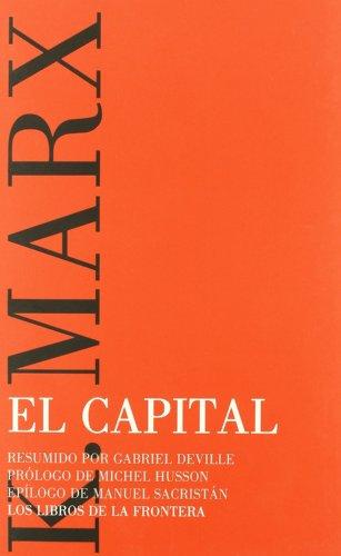 9788482550749: El Capital (Resumido por Gabriel Deville. Prologo de Michel Husson y epilogo de Manuel Sacristan)