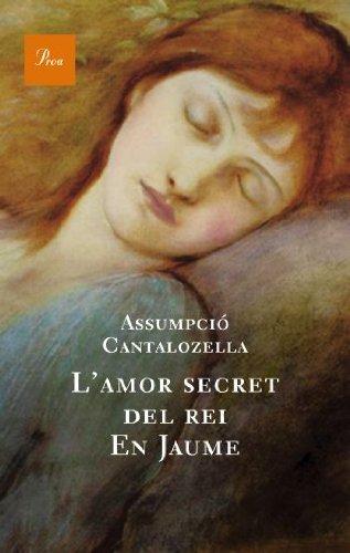 9788482561165: L'amor secret del rei En Jaume (A tot vent-rustica)