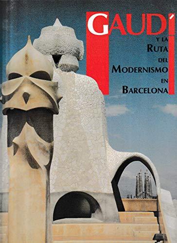 9788482591346: Gaudi y la ruta del modernismo en Barcelona