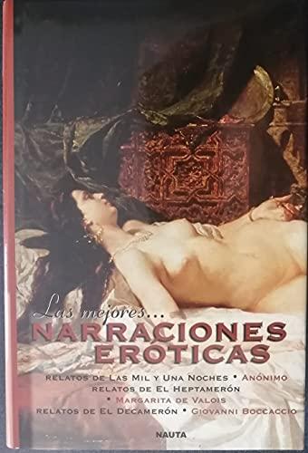 LAS MEJORES NARRACIONES EROTICAS. Relatos de Las: VV.AA.