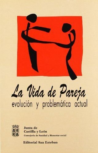 La vida de pareja: evolución y problemática actual: Jesús María Galdeano Aramendía (...