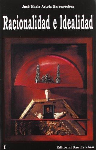 RACIONALIDAD E IDEALIDAD. De la finitud de la experiencia a la experiencia de la Infinitud. (2 vol&...